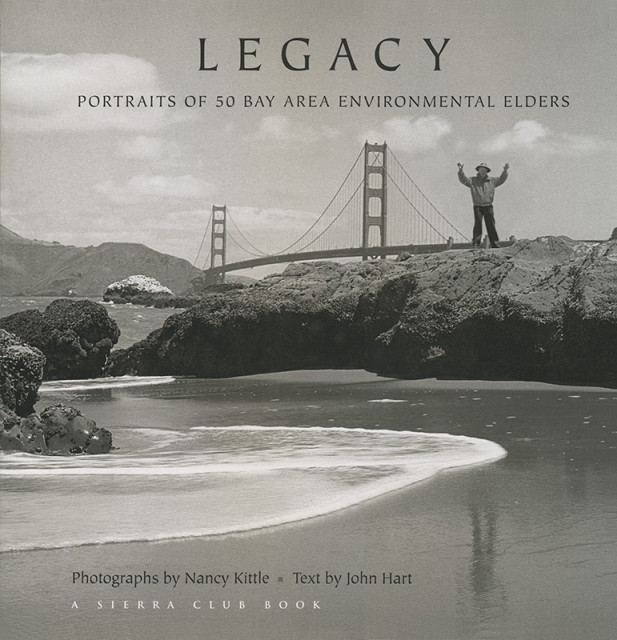 Legacy: Portraits of 50 Bay Area Environmental Elders